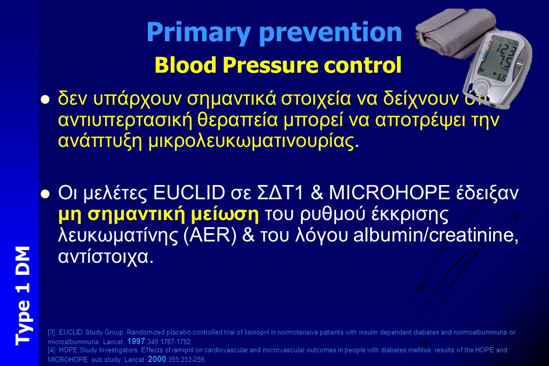 Primary prevention Blood Pressure control δεν υπάρχουν σημαντικά στοιχεία να δείχνουν ότι αντιυπερτασική θεραπεία μπορεί να αποτρέψει την ανάπτυξη μικ