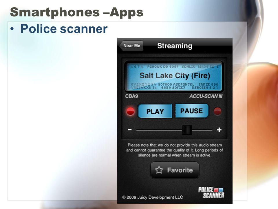 Smartphones –Apps Police scanner