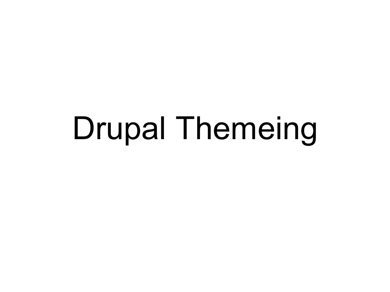 Drupal Themeing