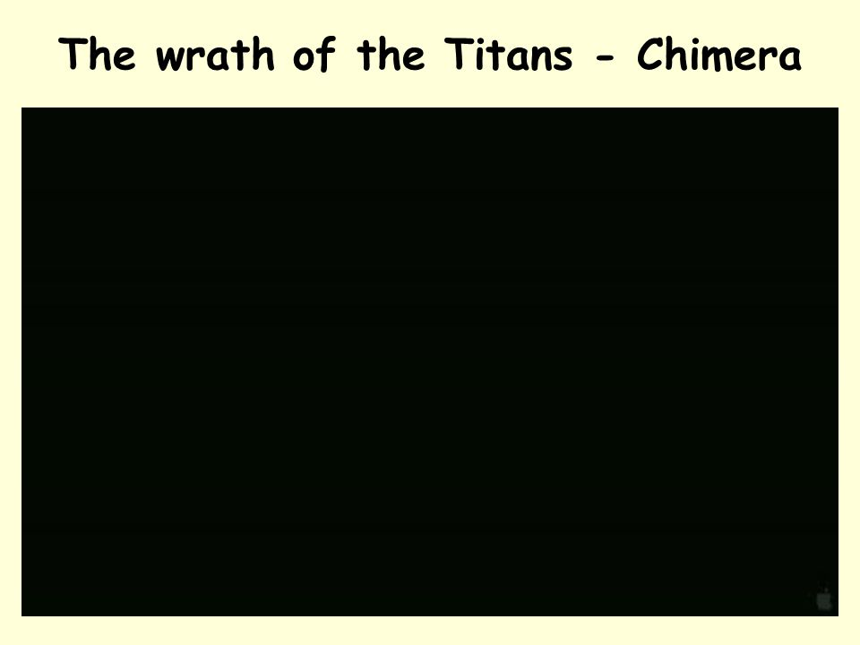 The wrath of the Titans - Chimera 3