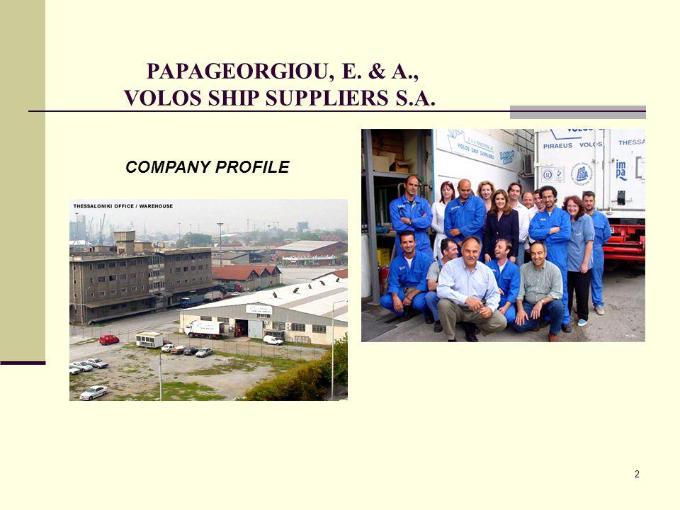 2 PAPAGEORGIOU, E. & A., VOLOS SHIP SUPPLIERS S.A. COMPANY PROFILE