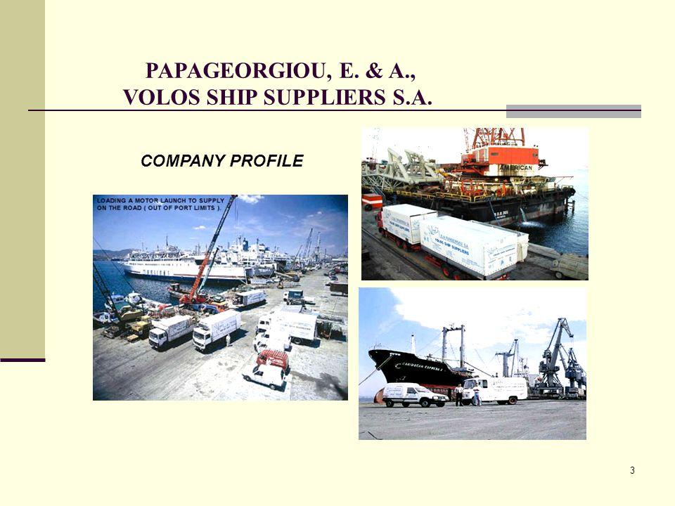 3 PAPAGEORGIOU, E. & A., VOLOS SHIP SUPPLIERS S.A. COMPANY PROFILE