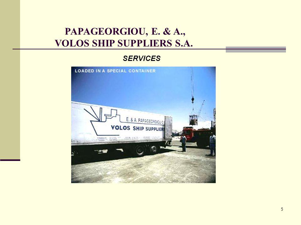 5 PAPAGEORGIOU, E. & A., VOLOS SHIP SUPPLIERS S.A. SERVICES