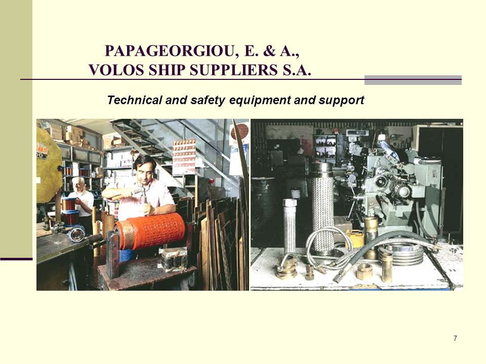 8 PAPAGEORGIOU, E. & A., VOLOS SHIP SUPPLIERS S.A. Deck, cabin and engine stores