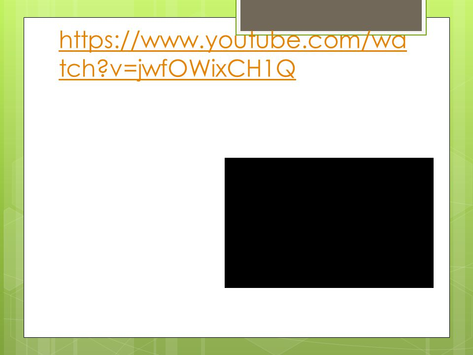 https://www.youtube.com/wa tch?v=jwfOWixCH1Q