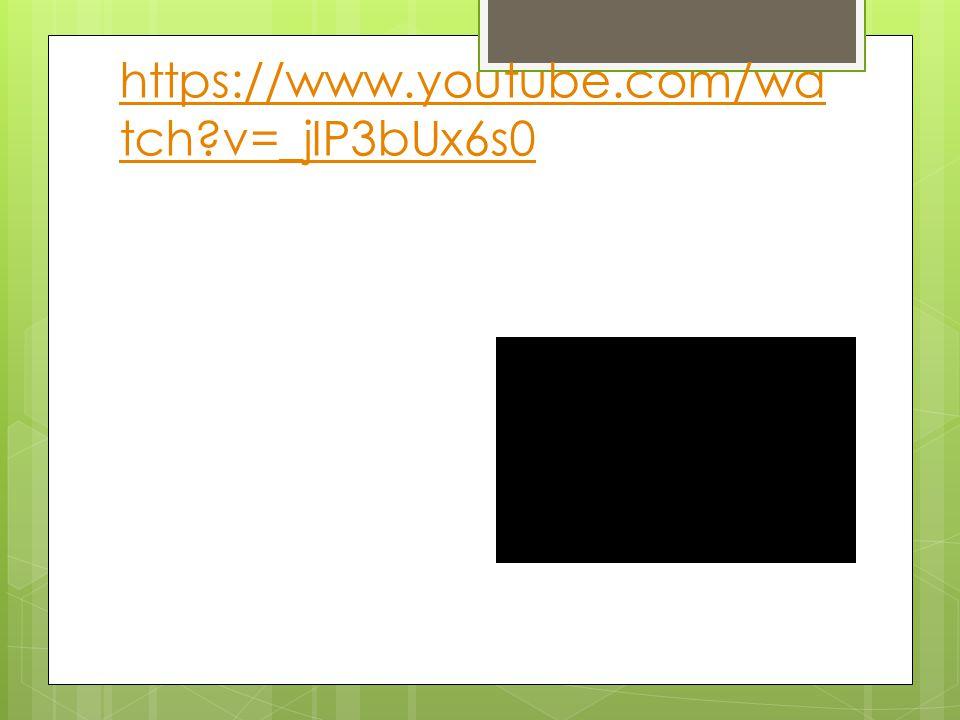 https://www.youtube.com/wa tch?v=_jIP3bUx6s0