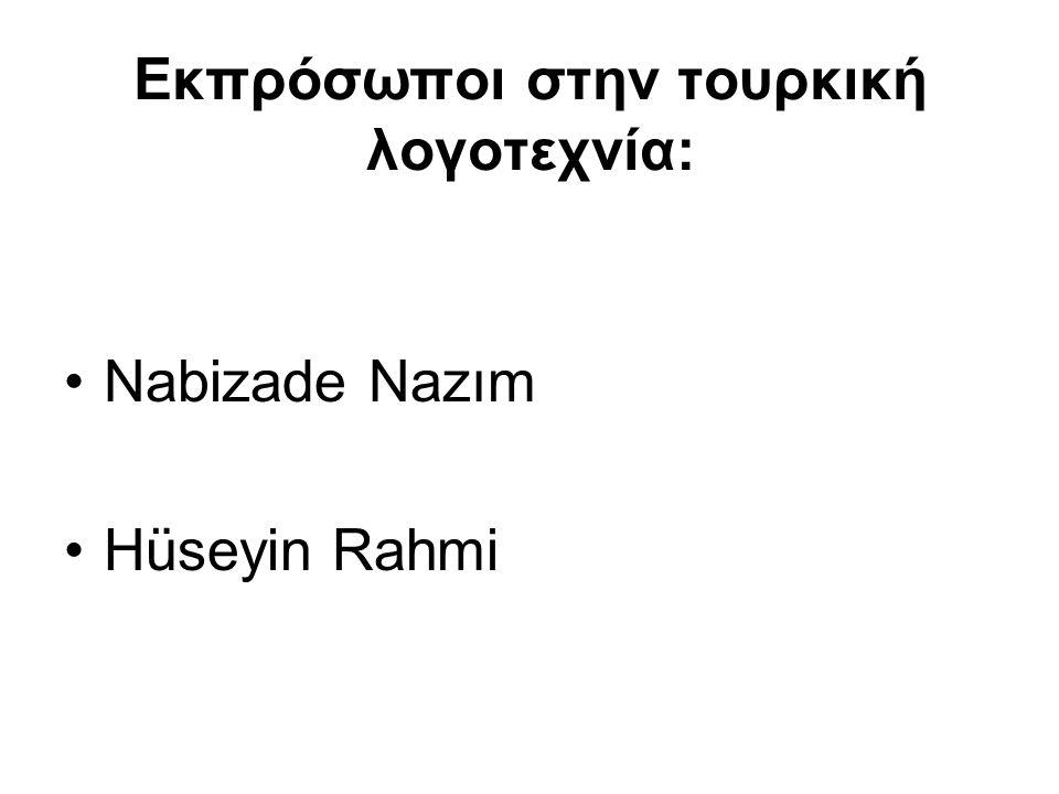 Εκπρόσωποι στην τουρκική λογοτεχνία: Nabizade Nazım Hüseyin Rahmi