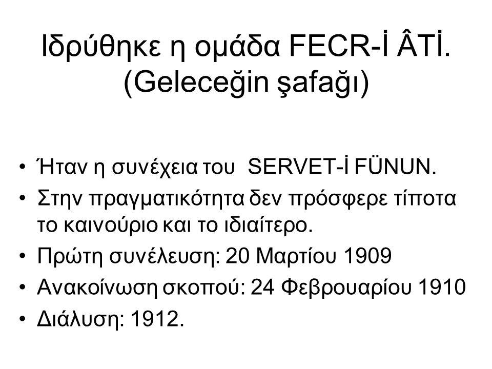 Ιδρύθηκε η ομάδα FECR-İ ÂTİ. (Geleceğin şafağı) Ήταν η συνέχεια του SERVET-İ FÜNUN. Στην πραγματικότητα δεν πρόσφερε τίποτα το καινούριο και το ιδιαίτ
