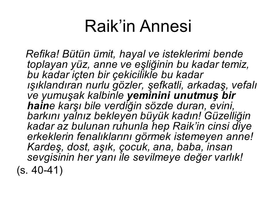 Raik'in Annesi Refika.