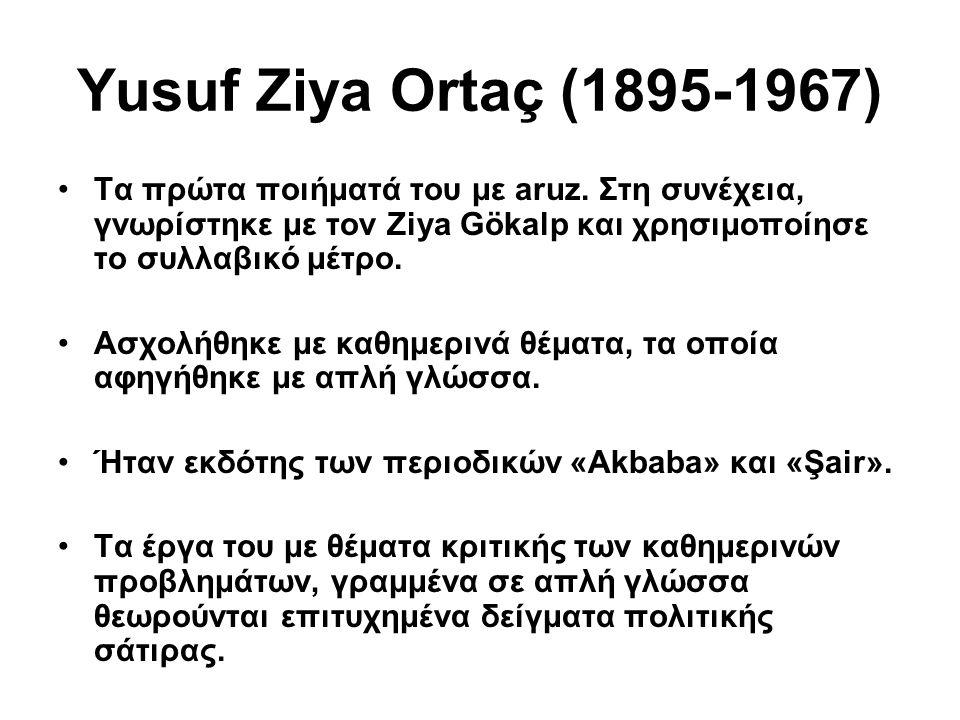 Yusuf Ziya Ortaç (1895-1967) Τα πρώτα ποιήματά του με aruz.