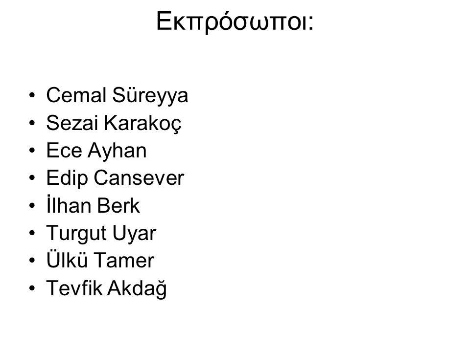 Εκπρόσωποι: Cemal Süreyya Sezai Karakoç Ece Ayhan Edip Cansever İlhan Berk Turgut Uyar Ülkü Tamer Tevfik Akdağ