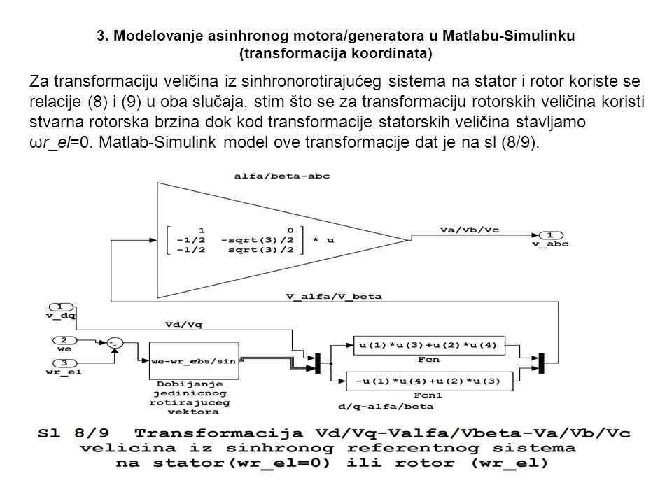 3. Modelovanje asinhronog motora/generatora u Matlabu-Simulinku (transformacija koordinata) Za transformaciju veličina iz sinhronorotirajućeg sistema