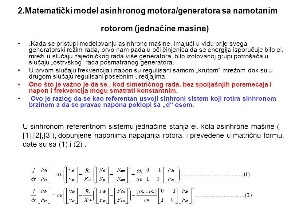 2.Matematički model asinhronog motora/generatora sa namotanim rotorom (jednačine masine).Kada se pristupi modelovanju asinhrone mašine, imajući u vidu