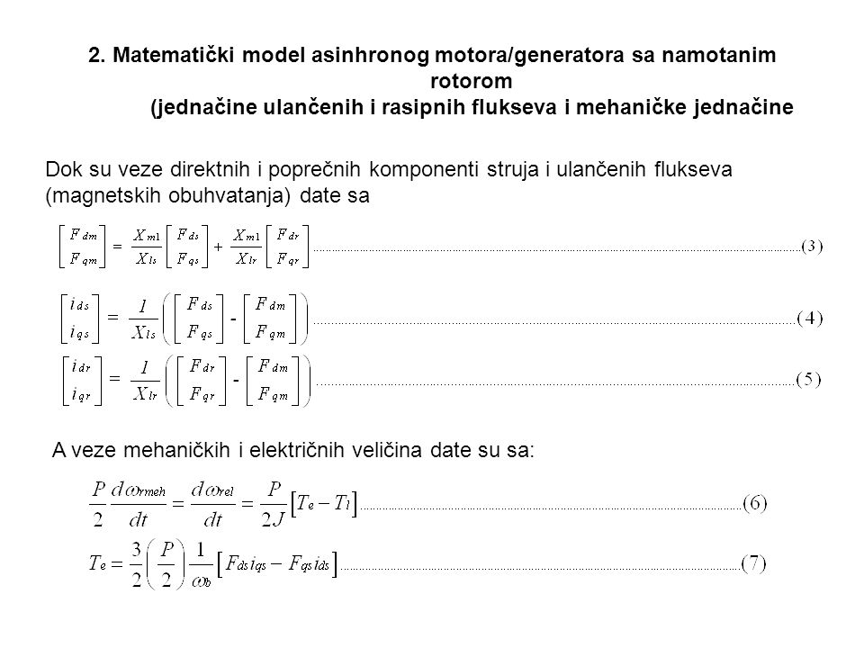 2. Matematički model asinhronog motora/generatora sa namotanim rotorom (jednačine ulančenih i rasipnih flukseva i mehaničke jednačine Dok su veze dire