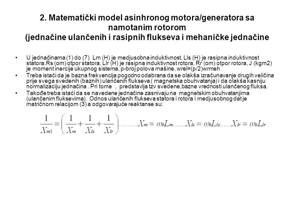 2. Matematički model asinhronog motora/generatora sa namotanim rotorom (jednačine ulančenih i rasipnih flukseva i mehaničke jednačine U jednačinama (1