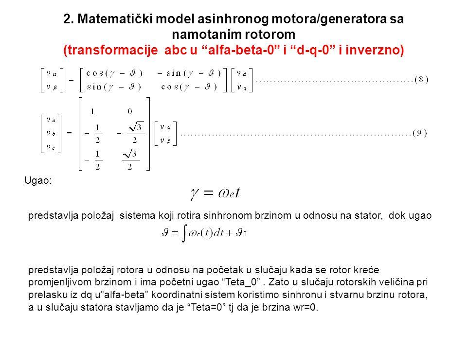 """2. Matematički model asinhronog motora/generatora sa namotanim rotorom (transformacije abc u """"alfa-beta-0"""" i """"d-q-0"""" i inverzno) Ugao: predstavlja pol"""