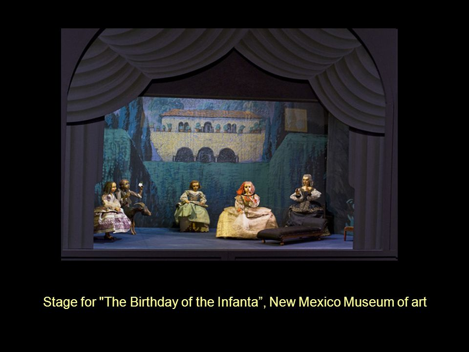 Stage for The Birthday of the Infanta , New Mexico Museum of art