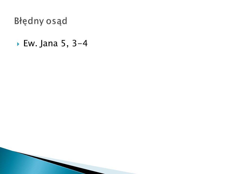  Ew. Jana 5, 3-4