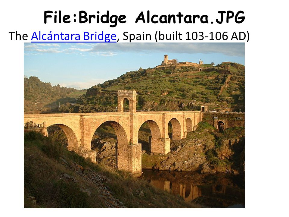 File:Bridge Alcantara.JPG The Alcántara Bridge, Spain (built 103-106 AD)Alcántara Bridge