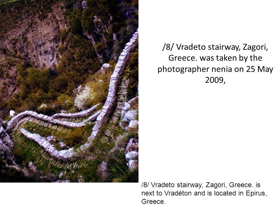 /8/ Vradeto stairway, Zagori, Greece. was taken by the photographer nenia on 25 May 2009, /8/ Vradeto stairway, Zagori, Greece. is next to Vradéton an