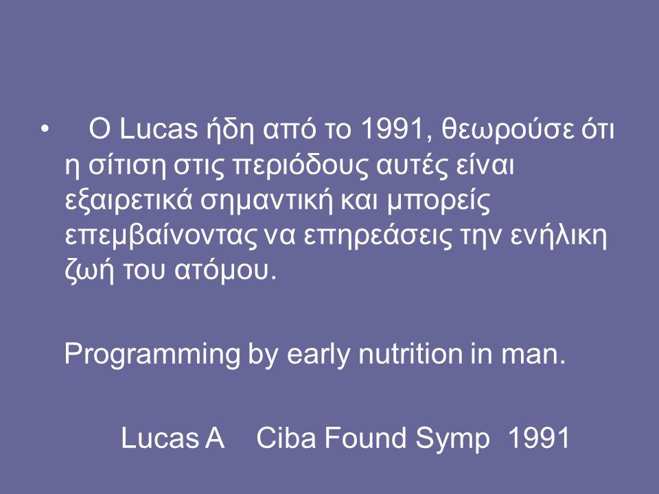 Ο Lucas ήδη από το 1991, θεωρούσε ότι η σίτιση στις περιόδους αυτές είναι εξαιρετικά σημαντική και μπορείς επεμβαίνοντας να επηρεάσεις την ενήλικη ζωή