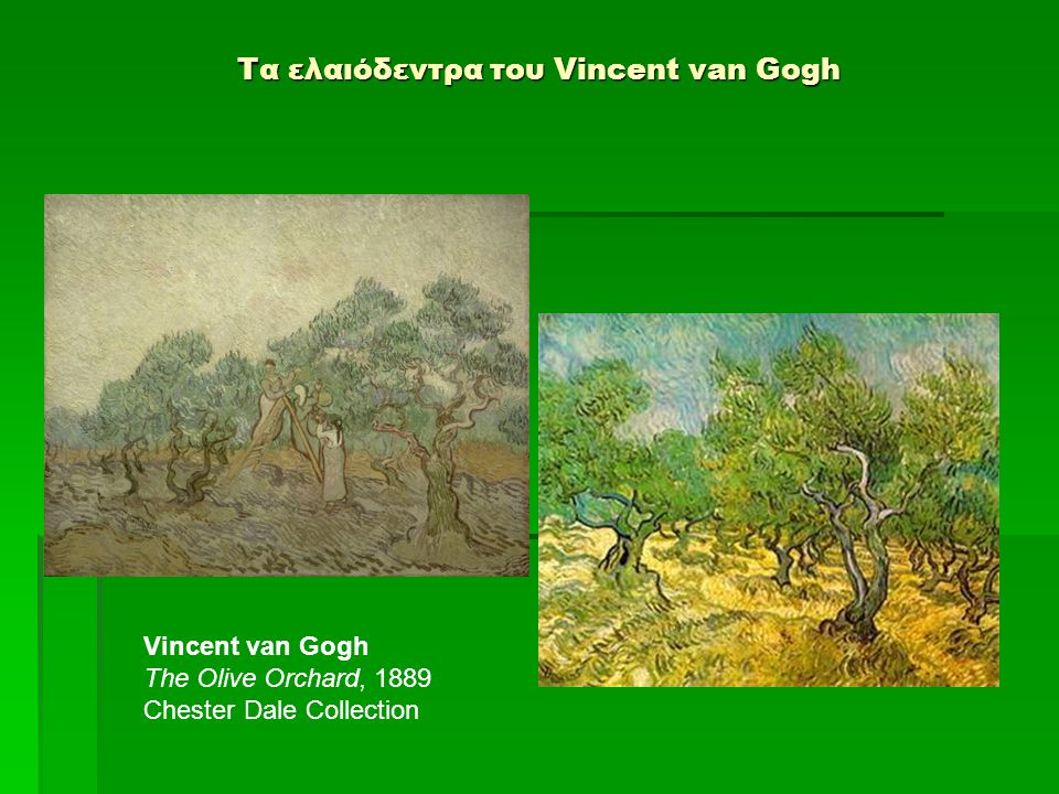 Vincent van Gogh The Olive Orchard, 1889 Chester Dale Collection