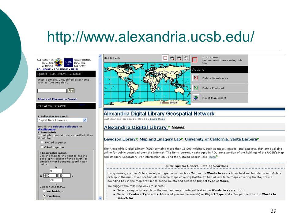 39 http://www.alexandria.ucsb.edu/