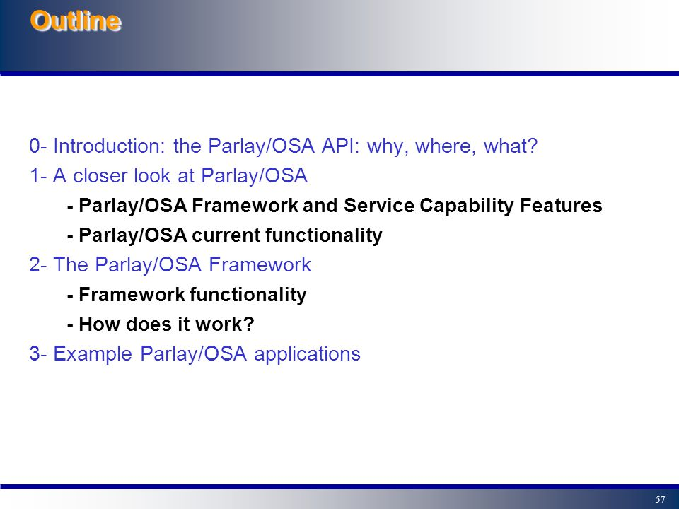 Parlay/OSA: an open API for service development