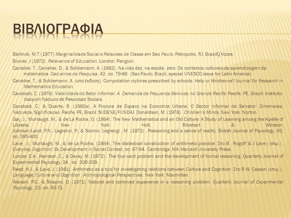 Berlinck, M.T (1977) Marginalidade Social e Relacoes de Classe em Sao Paulo.