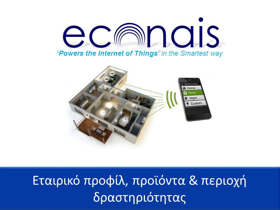 Εταιρικό προφίλ, προϊόντα & περιοχή δραστηριότητας Powers the Internet of Things in the Smartest way