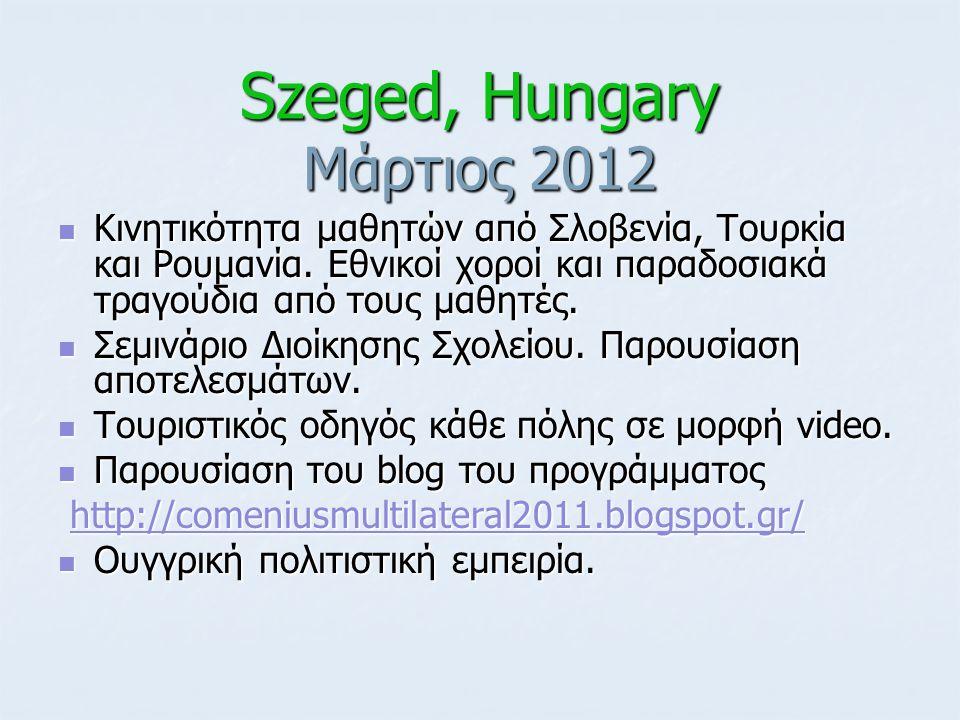 Szeged, Hungary Μάρτιος 2012 Κινητικότητα μαθητών από Σλοβενία, Τουρκία και Ρουμανία. Εθνικοί χοροί και παραδοσιακά τραγούδια από τους μαθητές. Κινητι