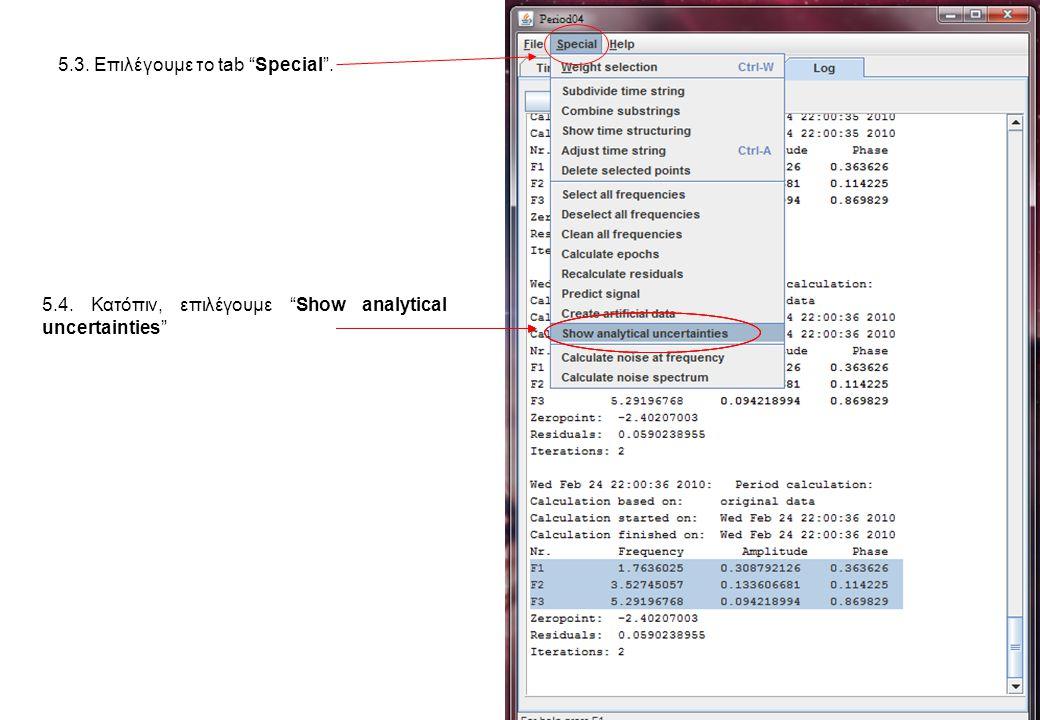 5.3. Επιλέγουμε το tab Special . 5.4. Κατόπιν, επιλέγουμε Show analytical uncertainties
