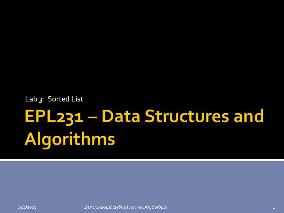 Lab 3: Sorted List ΕΠΛ231-Δομές Δεδομένων και Αλγόριθμοι115/4/2015