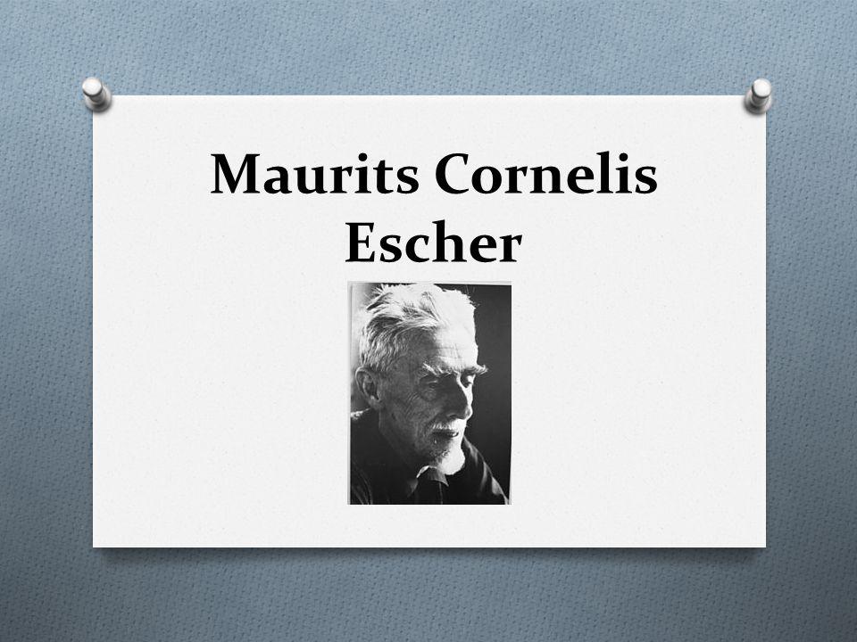 Μάουριτς Κορνέλις Έσερ ( Maurits Cornelis Escher ) O Ο Μάουριτς Κορνέλις Έσερ (1898 – 1972) ήταν Ολλανδός εικαστικός καλλιτέχνης.