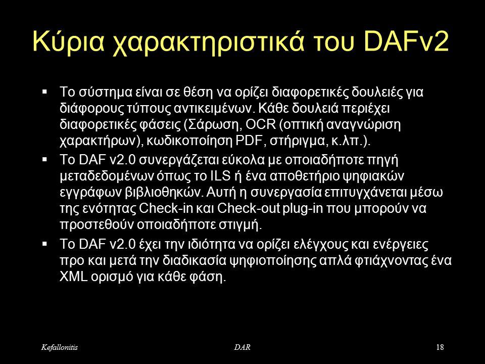 Κύρια χαρακτηριστικά του DAFv2  Το σύστημα είναι σε θέση να ορίζει διαφορετικές δουλειές για διάφορους τύπους αντικειμένων.
