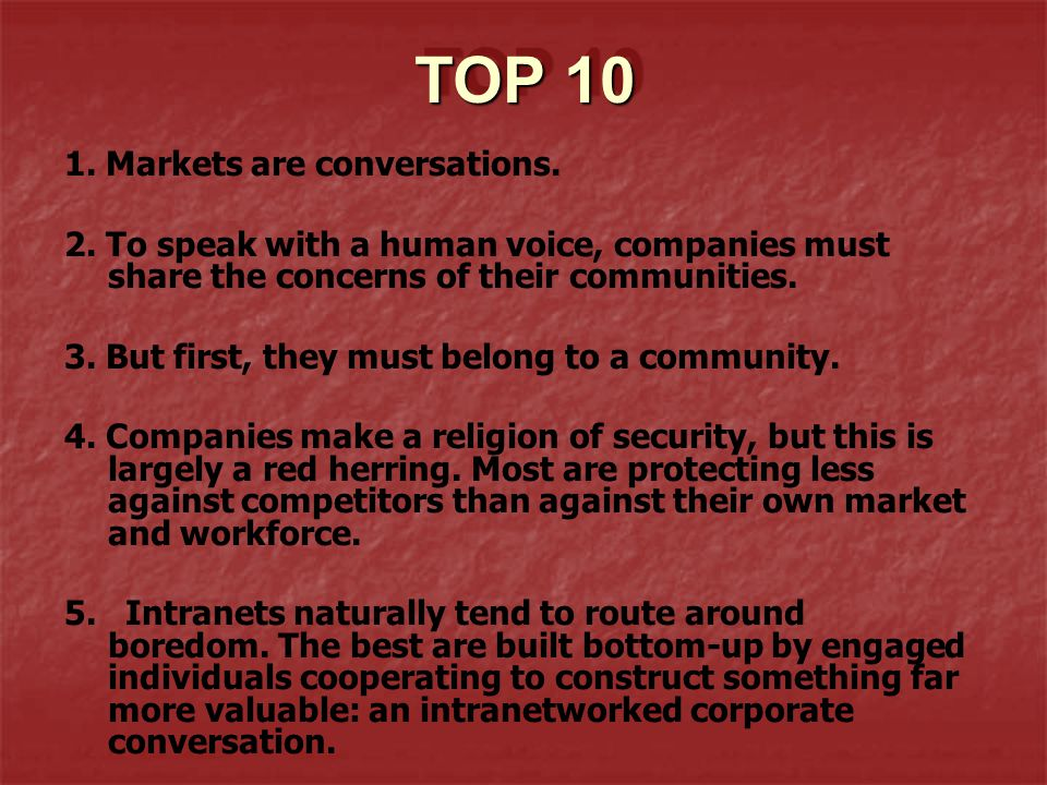 TOP 10 1.Markets are conversations. 2.