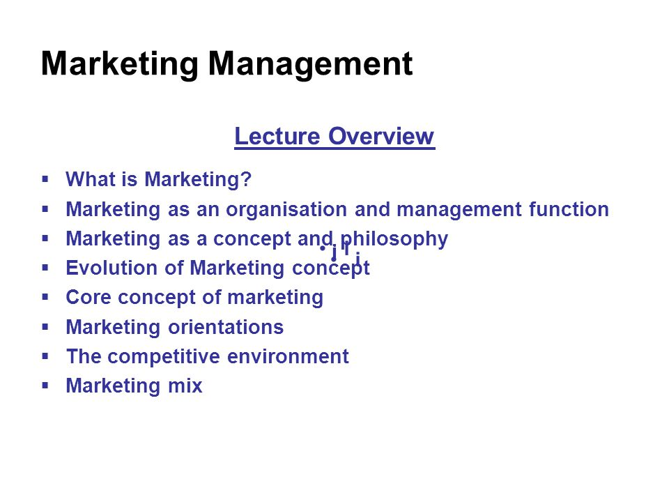 WHAT IS MARKETING.Marketing is everyone's business.