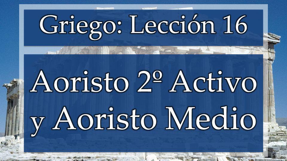 e; lab on raíz en aoristo aumento y desinencias del imperfecto lamba,nw en Aoristo (2º) Activo Indicativo
