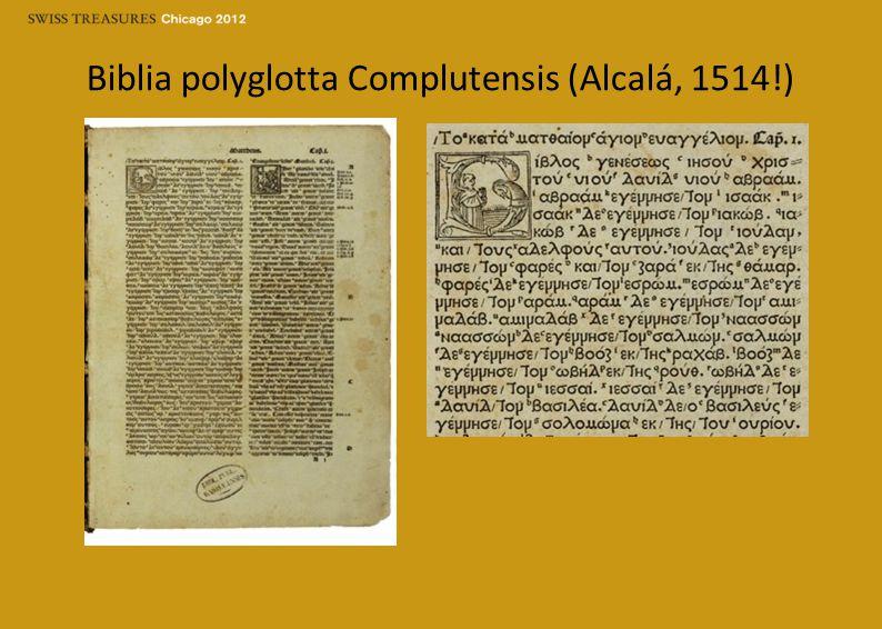 Biblia polyglotta Complutensis (Alcalá, 1514!)