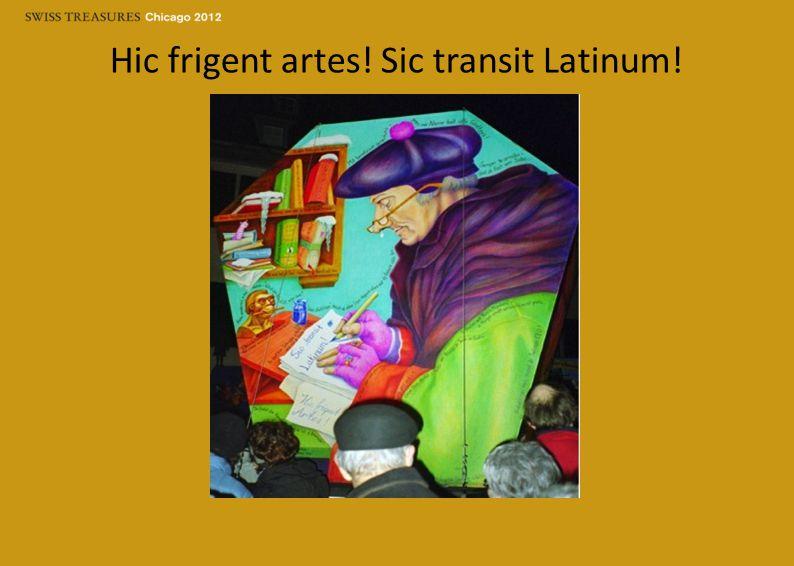 Hic frigent artes! Sic transit Latinum!