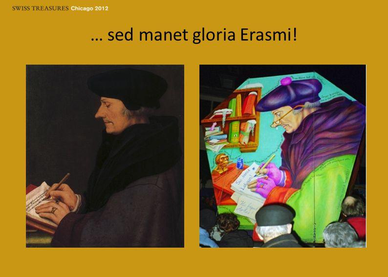 … sed manet gloria Erasmi!