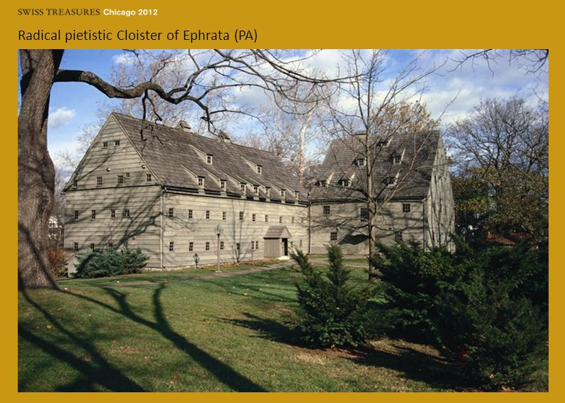 Radical pietistic Cloister of Ephrata (PA)