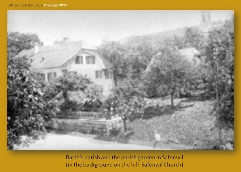 Barth's parish and the parish garden in Safenwil (in the background on the hill: Safenwil Church)