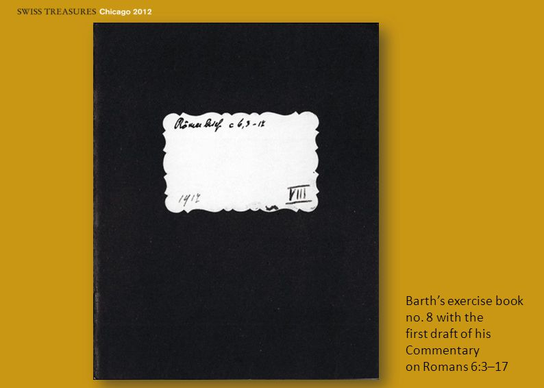Barth's exercise book no. 8 with the first draft of his Commentary on Romans 6:3–17