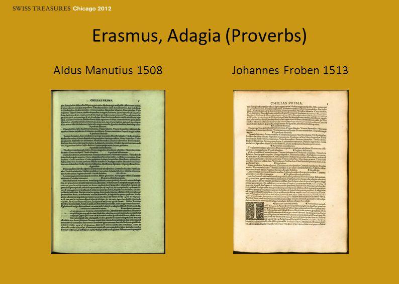 Erasmus, Adagia (Proverbs) Aldus Manutius 1508Johannes Froben 1513