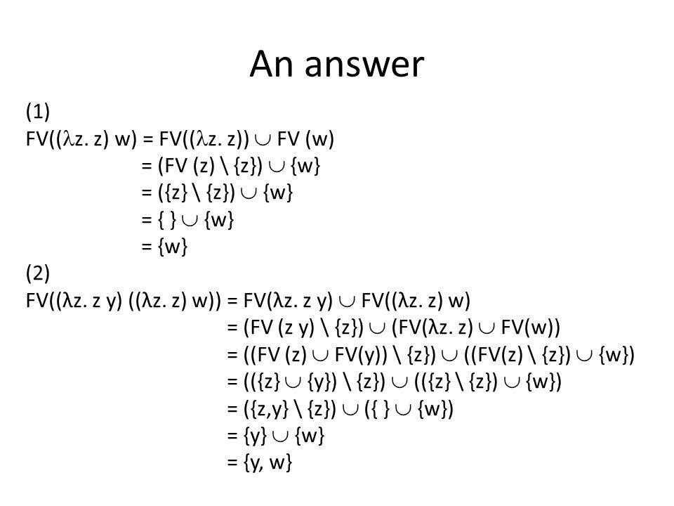 An answer (1) FV(( z.z) w) = FV(( z.