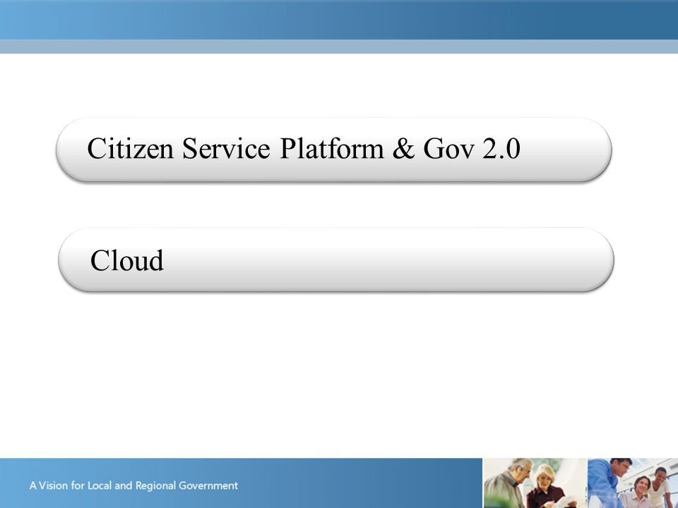 Citizen Service Platform & Gov 2.0 Cloud