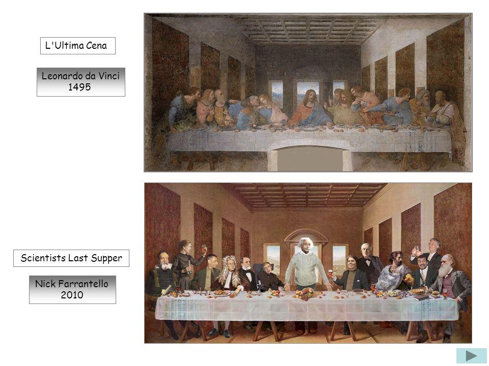 Scientists Last Supper Nick Farrantello 2010 L Ultima Cena Leonardo da Vinci 1495