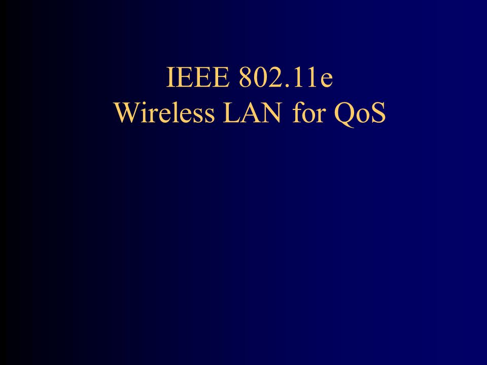 IEEE 802.11e Wireless LAN for QoS