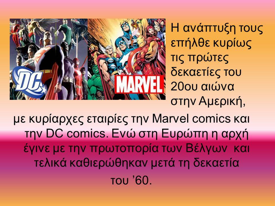 με κυρίαρχες εταιρίες την Marvel comics και την DC comics.